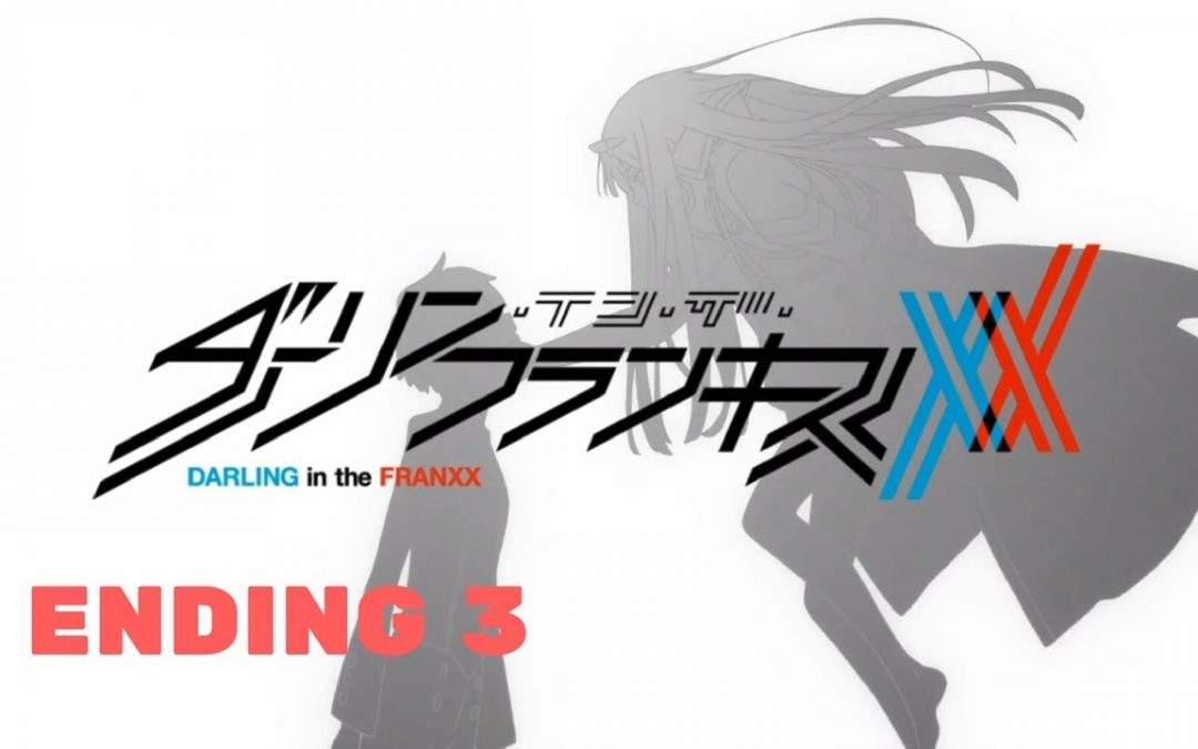 Watch Online Darling in the FranXX ENDING 3 FULL HD 1080p – Beautiful World – MP4 Video Download
