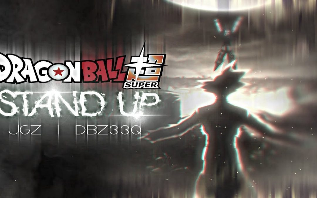 Watch Online Dragon Ball Super AMV – Stand Up MP4 Video Download